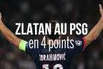 Zlatan au PSG en 4 points