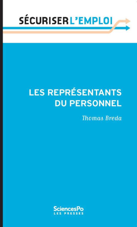 « Les représentants du personnel », de Thomas Breda (Presses de Sciences Po, 9 euros, 120 pages).