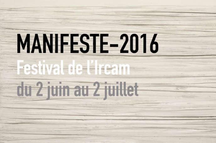 La cinquième édition du festival ManiFeste se déroule du 2 juin au 2 juillet 2016.