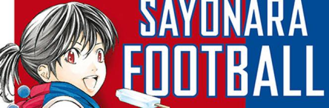 «Sayonara Football», un manga en deux volumes chez Ki-oon.