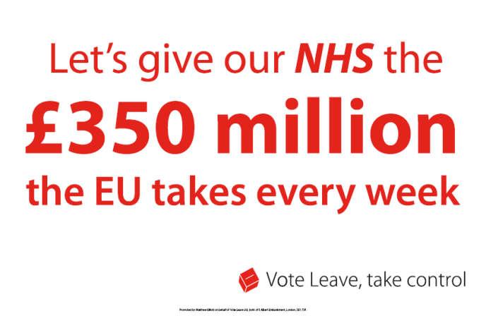 «Donnons à notre NHS les 350 millions de livres que l'Union européenne nous prend chaque semaine.»