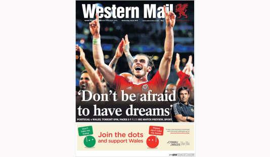 A la une du «Western Mail»,le 6 juillet : «N'ayez pas peur de rêver»