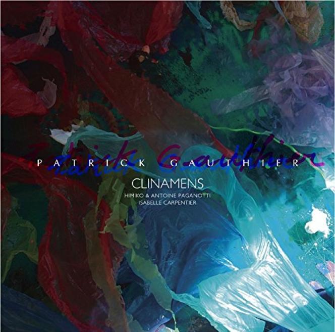 Pochette de l'album« Clinamens», de Patrick Gauthier.