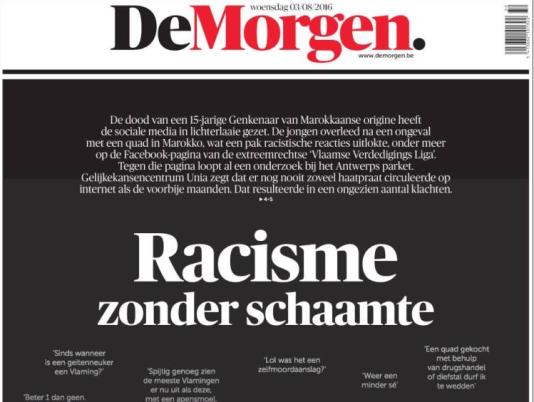 La « une» du journal libéral«De Morgen»du 3 août, qui titre sur le« racisme sans honte» en réaction aux insultes racistes contre un jeune Belge décédé au Maroc.