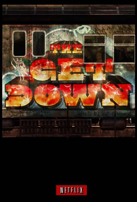 L'affiche de la série« The Get Down» produite par Netflix.