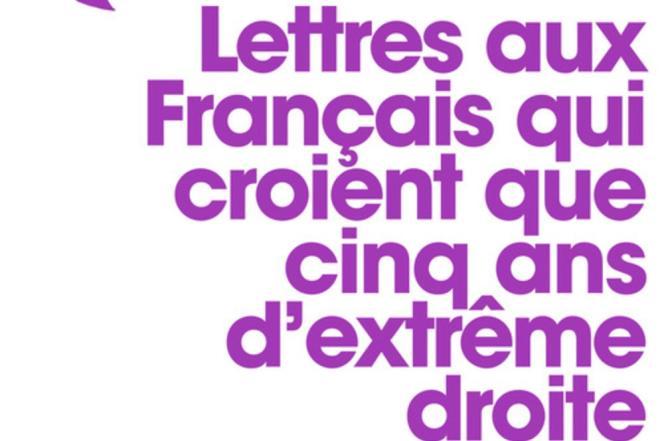 « Lettres aux Français qui croient que cinq ans d'extrême droite remettraient la France debout», de Nicolas Lebourg(Les Echappés, 136 pages, 13,90 euros).