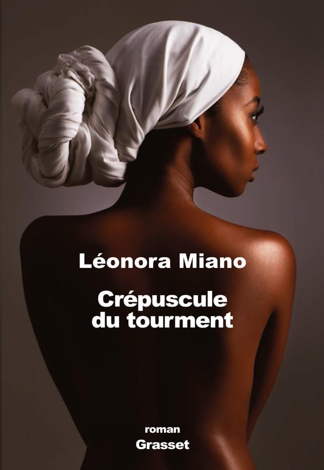 La couverture de Crépuscule du tourment, de Léonora Miano (Grasset, 2016)