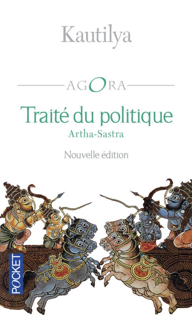 «Traité du politique. Artha-Sastra», de Kautilya, Pocket, « Agora », 128 pages, 6,95 euros.