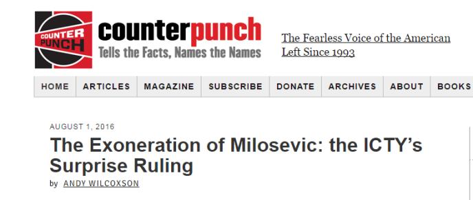 « L'exonération de Milosevic: le jugement surpris du Tribunal pénal international pour l'ex-Yougoslavie», titre counterpunch.org.