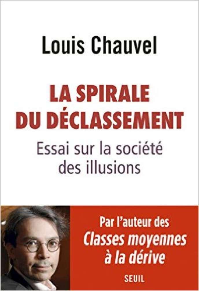 «La Spirale du déclassement. Essai sur la société des illusions», de Louis Chauvel. Seuil, 222 pages, 16euros.