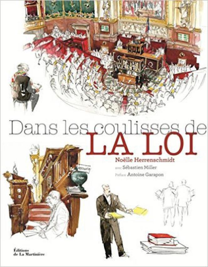 «Dans les coulisses de la loi», de Noëlle Herrenschmidt avec Sébastien Miller. La Martinière, 238 pages, 29 euros.