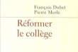 «Réformer le collège», de François Dubet et Pierre Merle. PUF, « La vie des idées », 120 pages, 9 euros.