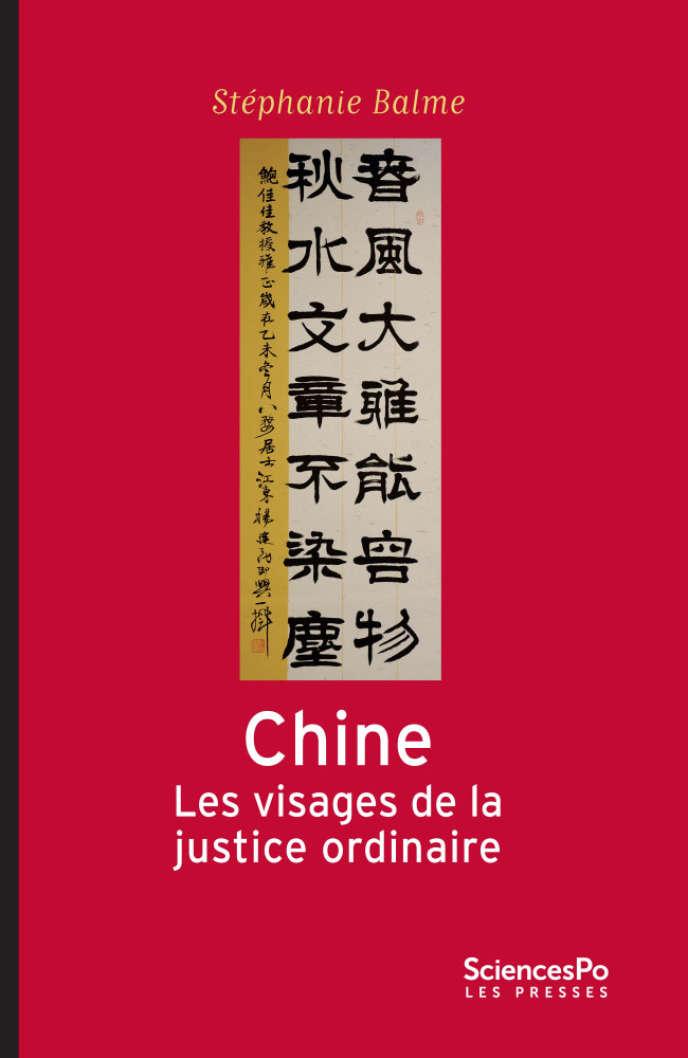 «Chine. Les visages de la justice ordinaire», de Stéphanie Balme. Sciences Po Les Presses, 336 pages, 26 euros.