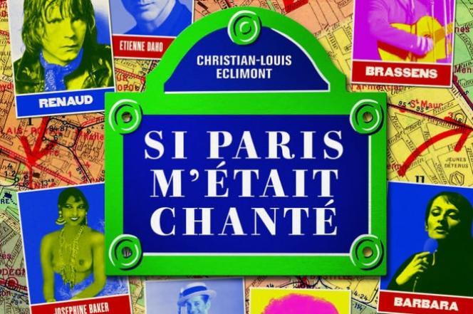 Couverture de «Si Paris m'était chanté», deChristian-Louis ECLIMONT(Collection Reportages)