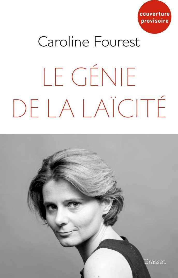 « Génie de la laïcité », de Caroline Fourest (Grasset, 325 pages, 20 euros).