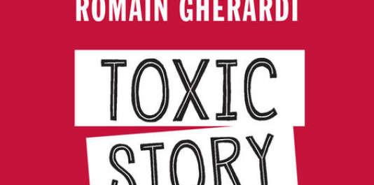 Couverture« Toxic Story» de Romain Gherardi(Actes Sud, 208 pages, 21 euros).