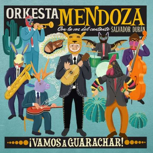 Pochette de l'album« ¡ Vamos a Guarachar !», de l'Orkesta Mendoza.