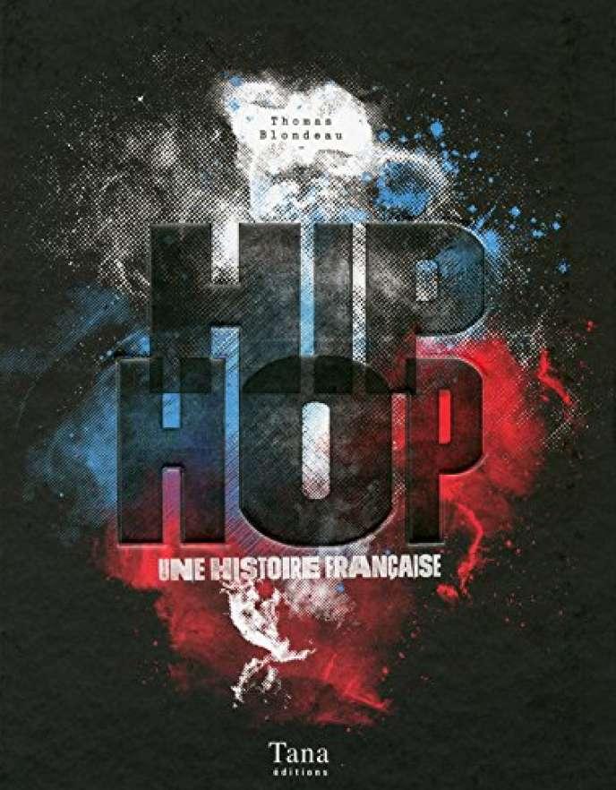 Livre Hip Hop Une Histoire Francaise