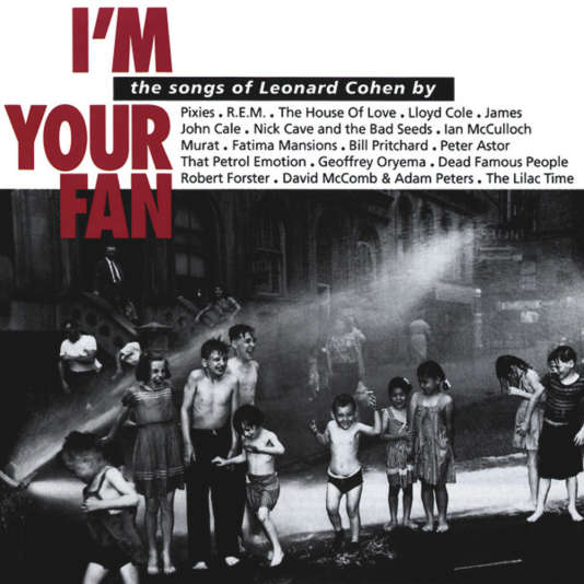 Pochette de l'album hommage collectif « I'm Your Fan - The Songs of Leonard Cohen » (1991).