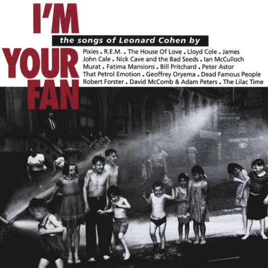 Pochette de l'album hommage collectif« I'm Your Fan - The Songs of Leonard Cohen» (1991).