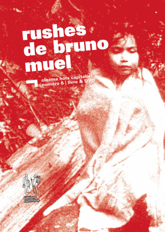«Rushes de Bruno Muel», collection « Cinéma hors capital(e) », n° 6.