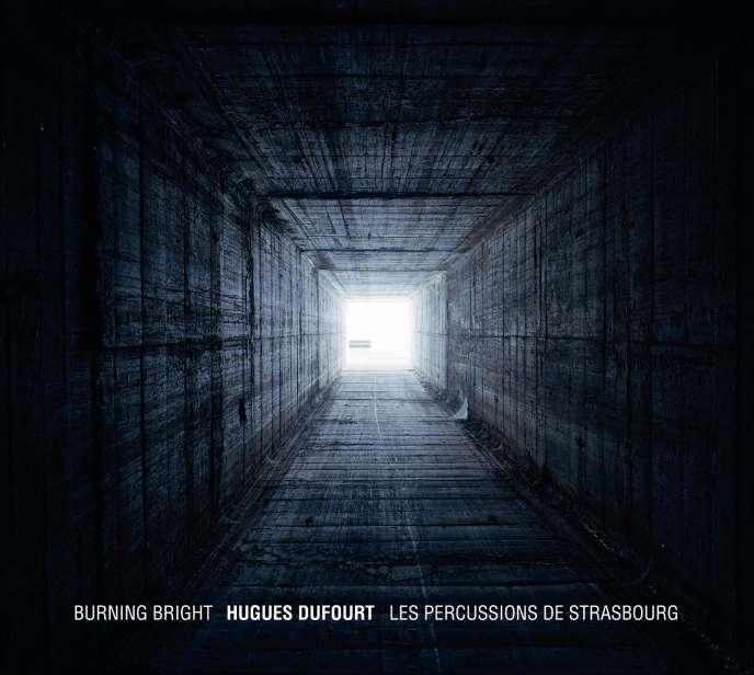 Pochette de l'album« Burning Bright»,d'Hugues Dufourt par Les Percussions de Strasbourg.