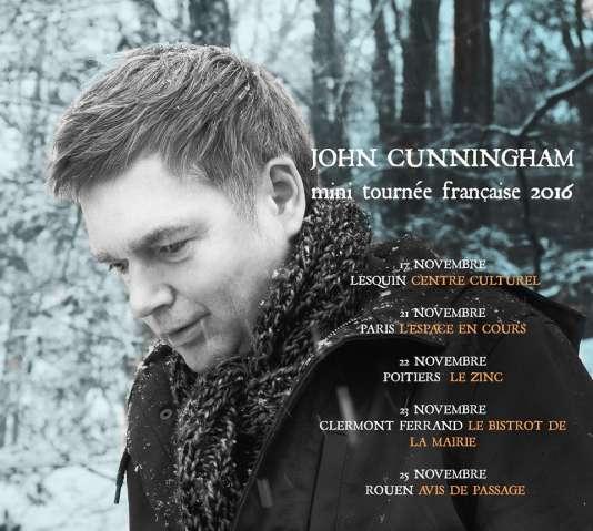 John Cunningham en concert à Paris, Poitiers, Clermont-Ferrand et Rouen.