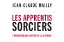 « Les Apprentis sorciers. L'invraisemblable histoire de la loi travail », de Jean-Claude Mailly. Les liens qui libèrent. 125 pages, 12,50 euros.