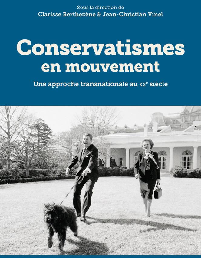 « Conservatismes en mouvement. Une approche transnationale au XXe siècle », ouvrage dirigé par Clarisse Berthezène et Jean-Christian Vinel (EHESS), 458 pages, 288 euros).