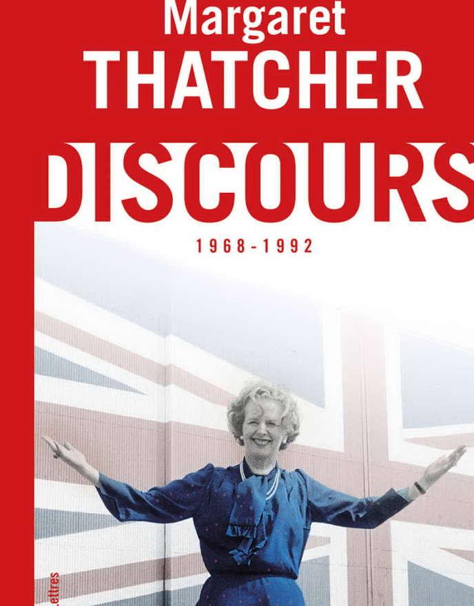 « Discours de Margaret Thatcher 1968-1992 », traduction de Michel Lemosse, préface de Mathieu Laine (Les Belles Lettres, 558 pages, 19 euros).