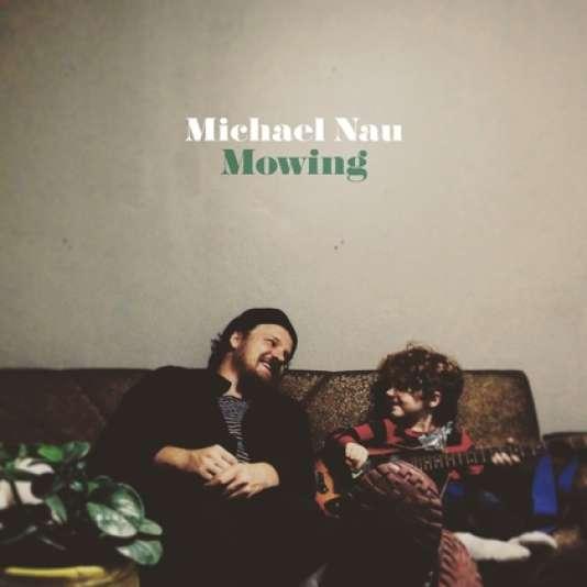 Pochette de l'album de Michael Nau, «Mowing».