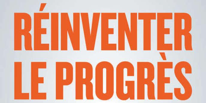 «Réinventer le progrès», de Laurent Berger et Pascal Canfin. Entretiens avec Philippe Frémeaux (Les Petits matins, 164 pages, 14 euros).