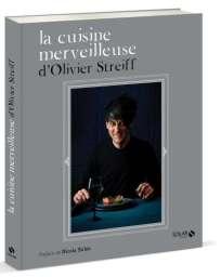 «La Cuisine merveilleuse», d'Olivier Streiff, Solar, 160 pages, 24,90€.