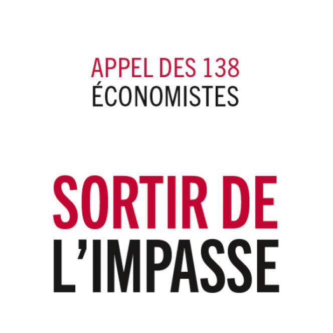 « Sortir de l'impasse. Appel des 138 économistes». Les liens qui libèrent, 224 pages, 18 euros.
