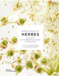 «Herbes», de Régis Marcon, éditions de La Martiniére, 416 pages, 45 €.