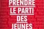 «Prendre le parti des jeunes» (Les Editions de l'Atelier).
