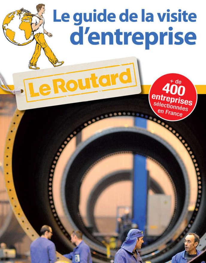 «Le Guide de la visite d'entreprise», « Le Routard », Hachette, 256 pages, 10 euros.