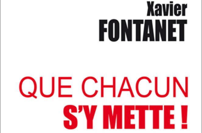 «Que chacun s'y mette !», de Xavier Fontanet (Odile Jacob, 192 pages, 21,90 euros).