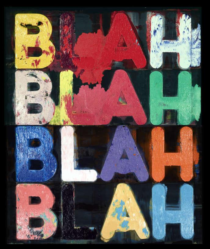 «Blah, Blah, Blah», de Mel Bochner,2011.