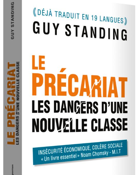 « Le Précariat. Les dangers d'une nouvelle classe », de Guy Standing (traduction Mickey Gaboriaud). Les Editions de l'Opportun, 460 pages, 22 euros.