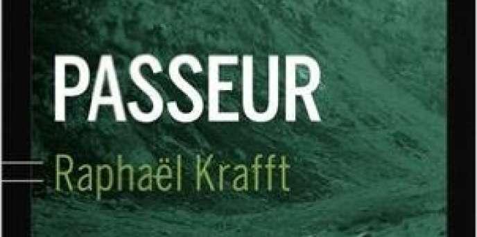 «Passeur», de Raphaël Krafft, édition Buchet-Chastel, 80 pages, 14 euros.