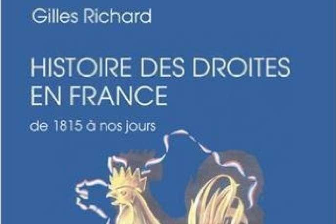 «Histoire des droites en France de 1815 à nos jours», de Gilles Richard. Perrin, 592 pages, 27 euros.