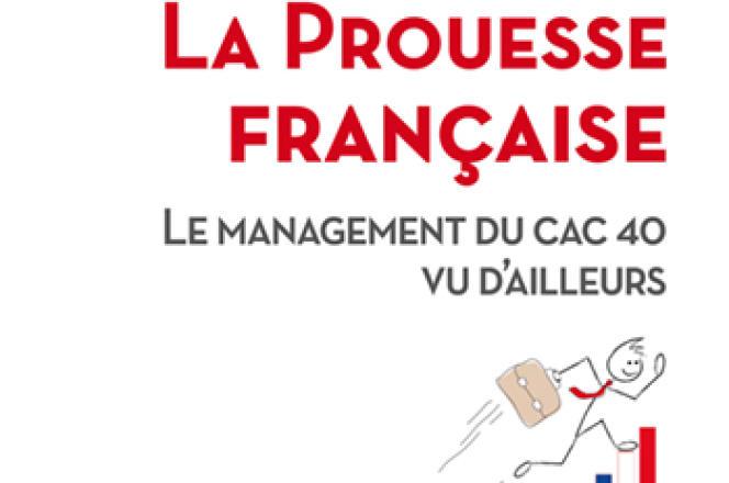 «La Prouesse française. Le management du CAC 40 vu d'ailleurs», d'Ezra Suleiman, Frank Bournois et Yasmina Jaïdi(Odile Jacob, 224 p., 21,90€).