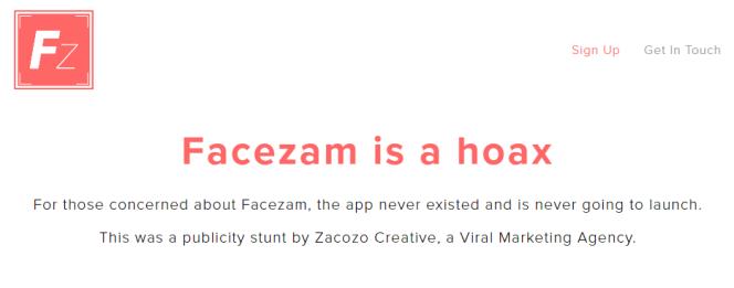 Le site de Facezam montre désormais la véritable nature de cette application de reconnaissance faciale.«Facezam est un faux. Pour ceux qui s'inquiètent de l'existence de Facezam, l'application n'a jamais existé et ne sera jamais lancée.»