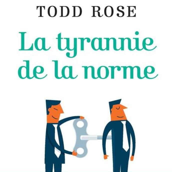 La Tyrannie de la norme, de Todd Rose (éd. Belfond, 304 pages, 19 euros).