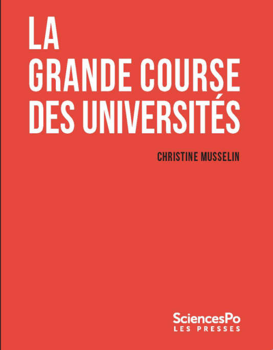 « La Grande Course des universités », de Christine Musselin (Les Presses Sciences Po, 303 pages, 19 euros).