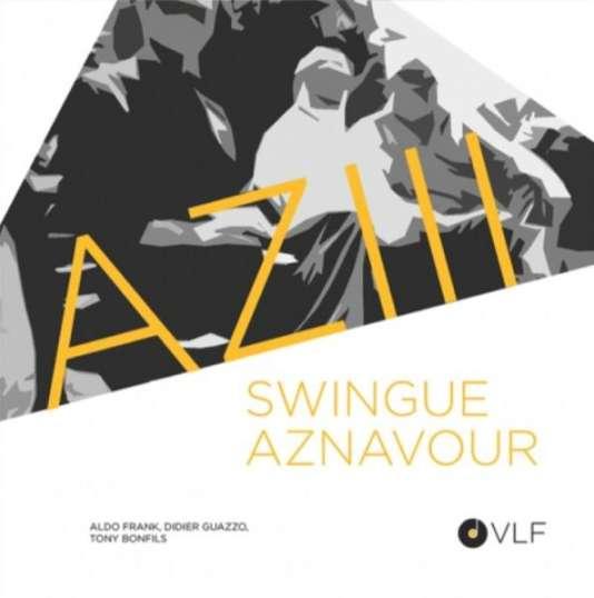 Pochette de l'album« Swingue Aznavour», d'AZIII.