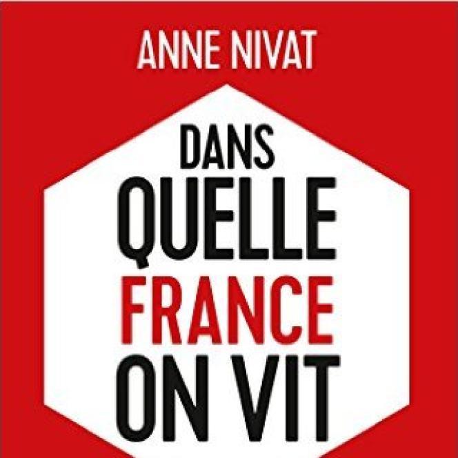 «Dans quelle France on vit», d'Anne Nivat. Fayard, 490 pages, 22 euros.