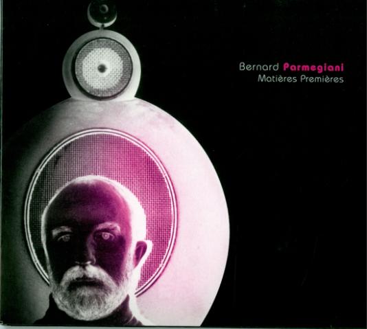 Pochette dudouble album «Matières premières», de Bernard Parmegiani.