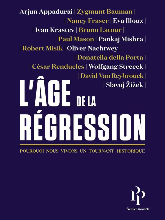 «L'Age de la régression» (éd. Premier parallèle, 316 p., 22 euros)
